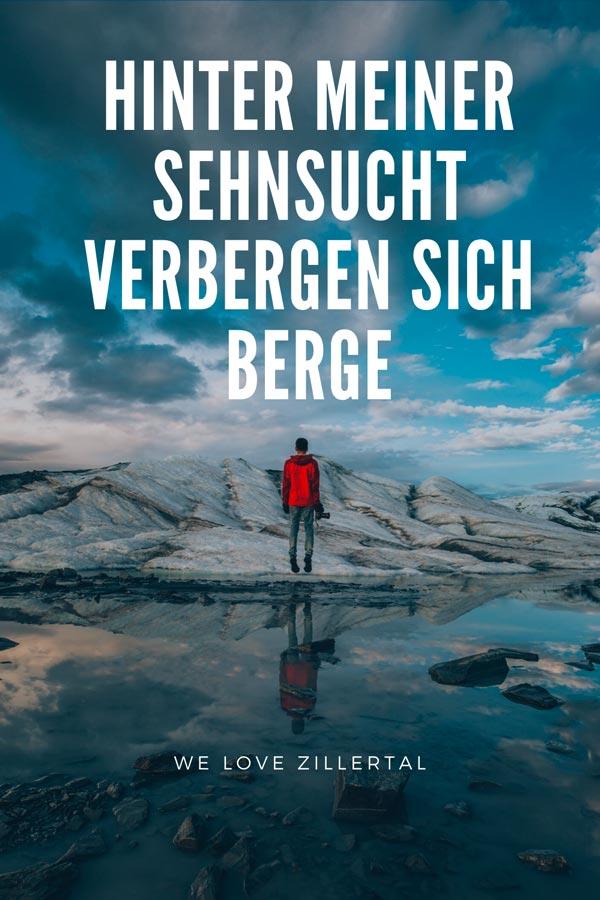 Bergzitat: Sehnsucht, von We love Zillertal zum Thema die schönsten Bergzitate und Visual Statements